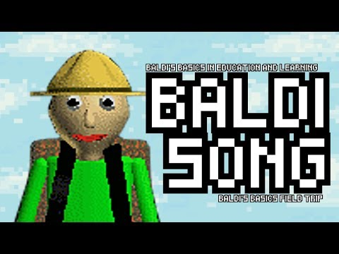 BALDI song (Baldi's basics + Baldi's field trip)