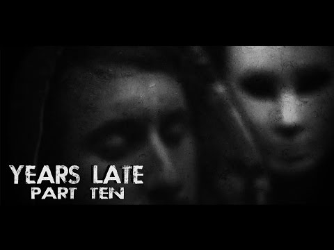 """Years Late"" Part 10 (Post-Apocalyptic)"