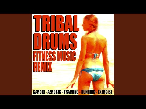 Tribal Drums Workout (Cheetah Mix) (138 Bpm)
