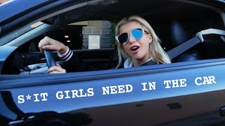 SH*T GIRLS NEED IN THEIR CAR