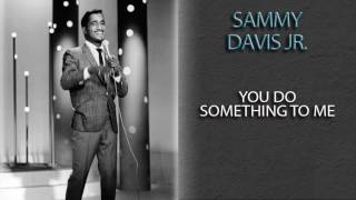 Watch Sammy Davis Jr You Do Something To Me video