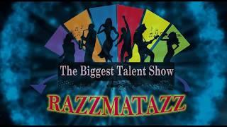 """RAZZMATAZZ"" The Biggest Talent Show"