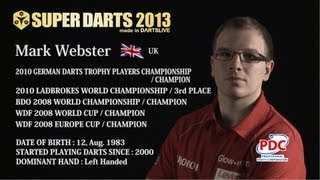 Mark Webster - SUPER DARTS 2013 Player Introduction Video