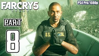 FAR CRY 5 Walkthrough PART 8 (PS4 Pro) No Commentary Gameplay @ 1080p ✔