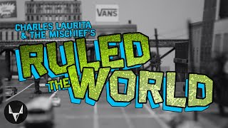 Ruled The World | Charles Laurita & The Mischief