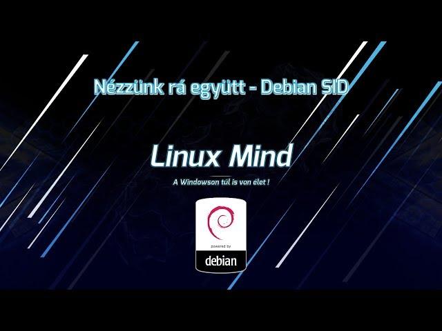 Nézzünk rá együtt #03 - Debian SID   Vendég: AlexC