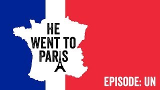 Ep. 1 - Birth Of He Went To Paris