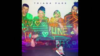 Triana Park - Line [OFFICIAL AUDIO]