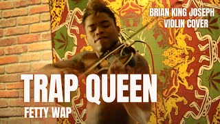 TRAP QUEEN - Fetty Wap (BKJ ELECTRIC VIOLIN REMIX/COVER)
