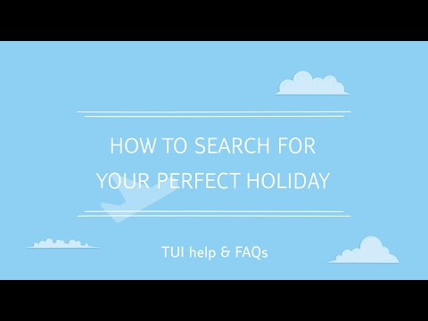 How to search for a TUI holiday online   TUI help & FAQs