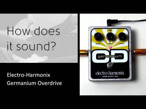 Electro-Harmonix Germanium OD - How does it sound?