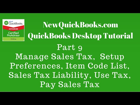 QuickBooks Desktop Tutorial Part 9: Manage Sales Tax | Setup | Code List | Use Tax | Pay Sales Tax