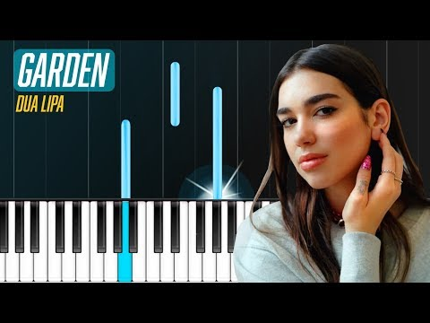 "Dua Lipa - ""Garden"" Piano Tutorial - Chords - How To Play - Cover"