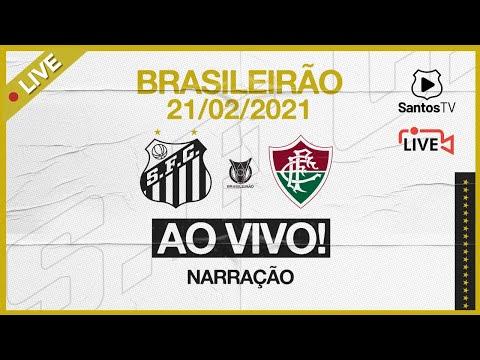 🔴 AO VIVO: SANTOS x FLUMINENSE | BRASILEIRÃO (21/02/21)