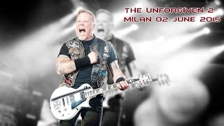 METALLICA - The Unforgiven 2 - Milan - 02 June 2015 (HQ video and sound)