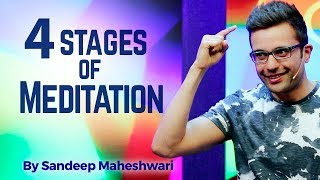 4 Stages of Meditation - By Sandeep Maheshwari I Hindi