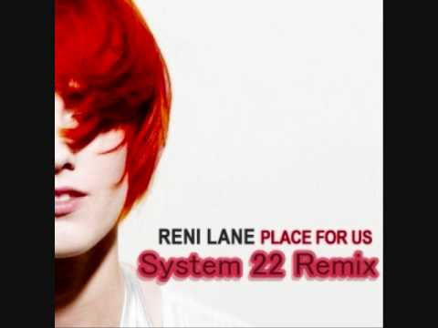 Reni Lane - Place For Us (System 22 Remix)
