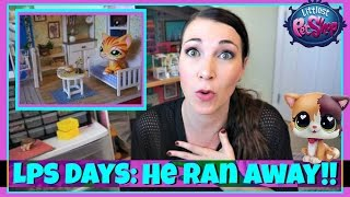 LPS DAYS: HE RAN AWAY FROM HOME!! | MamaKatTV