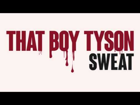 That Boy Tyson Sweat ft.Rayven justice (prod by june on the beat)