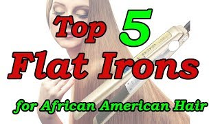 Top 5 Best Flat Iron For African American Hair 2018