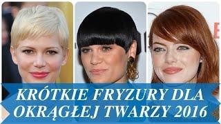 Krótkie fryzury dla okrągłej twarzy 2016