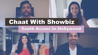 Chaat With Showbiz South Asians In Hollywood Part 2