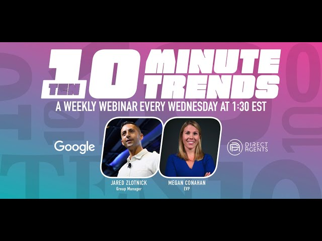 Direct Agents 10 Minute Trends: Episode 007