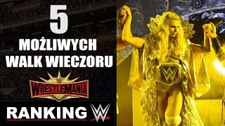 Ranking WWE: 5 MOŻLIWYCH MAIN EVENTÓW WRESTLEMANII 35!✔.