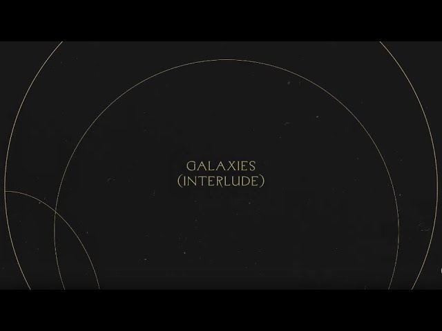 Galaxies (Interlude) | Without Words : Genesis