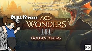 Quill18 Plays Age of Wonders III: Golden Realms! - 1 / 2