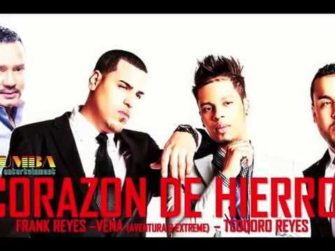 CORAZON DE HIERRO - VENA ft FRANK REYES Y TEODORO REYES - 2014