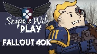 Snipe and Wib Play: Fallout 40,000 (Mod)