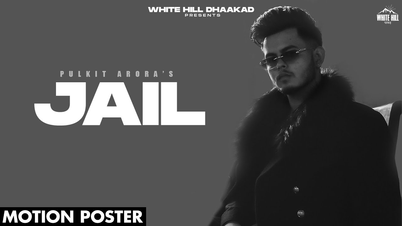 Jail (Motion Poster) Pulkit Arora | Releasing on 2 August | White Hill Dhaakad