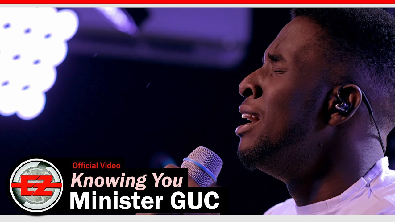 Download Minister GUC - Knowing You (Official Video)