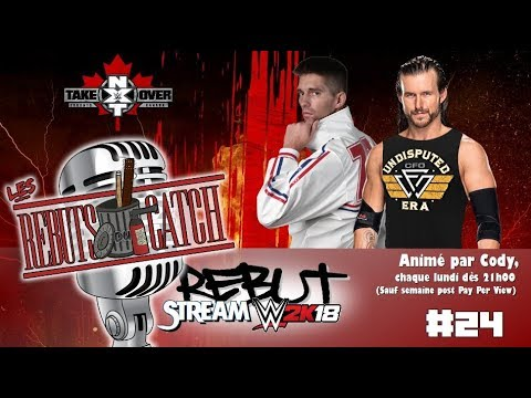 RebutStream #24: Mode Univers :  NXT TAKEOVER TORONTO