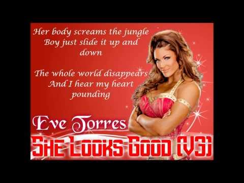 Eve Torres WWE Theme - She Looks Good V3 (lyrics)