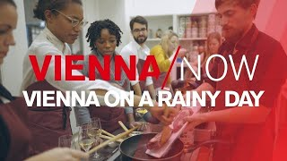 VIENNA/NOW - How to spend a rainy day in Vienna