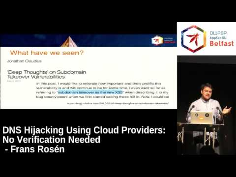 AppSec EU 2017 DNS Hijacking Using Cloud Providers: No Verification Needed by Frans Rosén