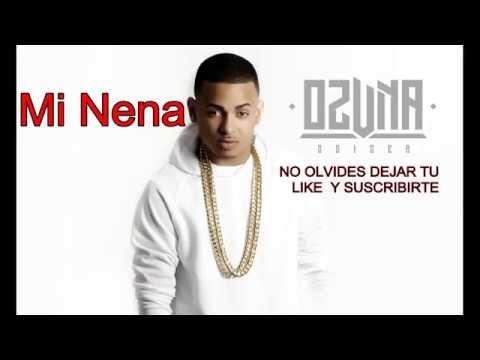 OZUNA - MI NENA (Audio Oficial+ Letra)...