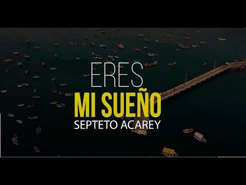 ERES MI SUEÑO (VIDEO OFICIAL) - Reynier Pérez y su Septeto Acarey