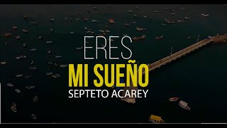Septeto Acarey- Eres Mi Sueño ( Official video)