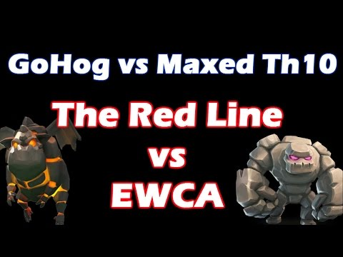 [The Red Line Vs EWCA] Sick GoHog Vs Maxed Th10 - Clash Of Clans