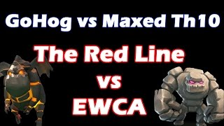 [The Red Line vs EWCA] Sick GoHog vs Maxed Th10 - Clash Of Clans
