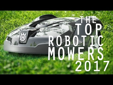 Top ROBOTIC Lawn Mowers 2017
