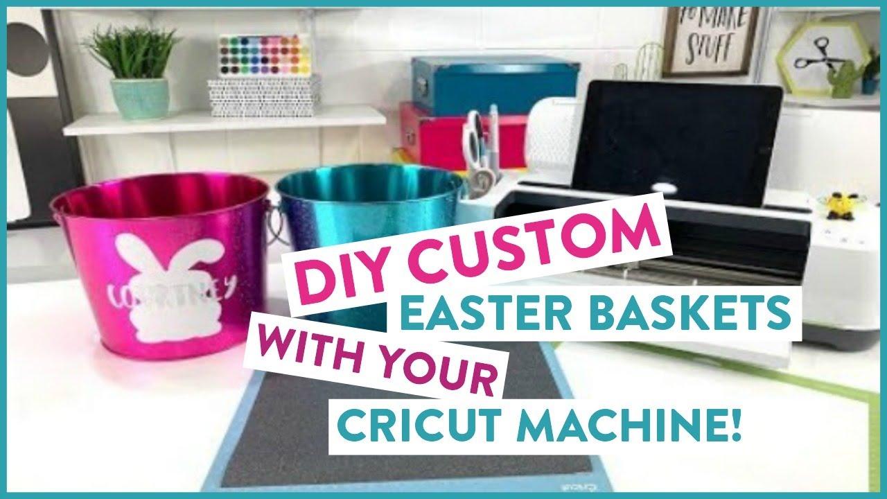 78bf46b2c85 DIY CUSTOM EASTER BASKETS WITH YOUR CRICUT MACHINE! - YouTube