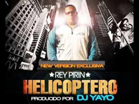 el helicoptero macho & el rey ft.rey pirin