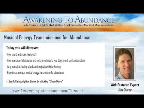 Musical Energy Transmissions for Abundance featuring Jim Oliver