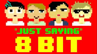 Just Saying (8 Bit Remix Cover Version) [Tribute to 5 Seconds Of Summer] - 8 Bit Universe