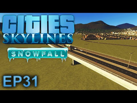 Cities Skylines (Snowfall): Laying New Roads - Episode 31