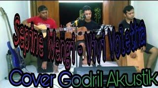 Download Sepine Wengi - Vivi Voletha Cover Godril Akustik